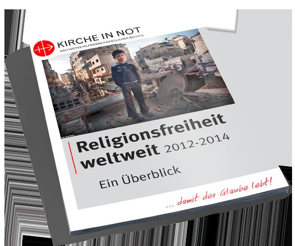 Religionsfreiheit Weltweit - Ein Überblick 2012-2014